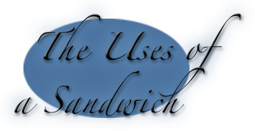 The Uses of a Sandwich